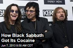 How Black Sabbath Got Its Cocaine
