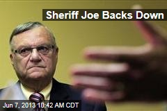Sheriff Joe Backs Down