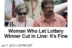 Woman Who Let Lottery Winner Cut in Line: It's Fine