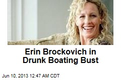 Erin Brockovich in Drunk Boating Bust