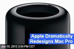 Apple Dramatically Redesigns Mac Pro