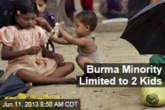 Burma Minority Limited to 2 Kids