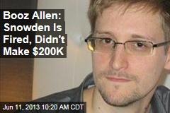 Booz Allen: Ed Snowden Is Fired