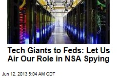 Tech Giants Want to Reveal Role in NSA Snooping