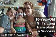 10-Year-Old Girl's Lung Transplant a Success