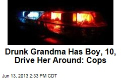 Drunk Grandma Has Boy, 10, Drive Her Around: Cops