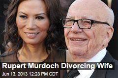Rupert Murdoch Divorcing Wife