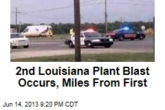 2nd Louisiana Plant Blast Occurs, Miles From First
