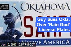 Guy Sues Okla. Over 'Rain God' License Plates