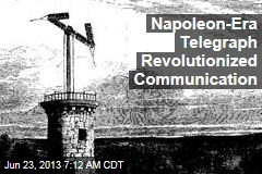 Napoleon-Era Telegraph Revolutionized Communication