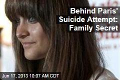 Behind Paris' Suicide Attempt: Family Secret