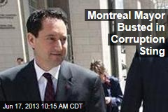 Montreal Mayor Busted in Corruption Sting