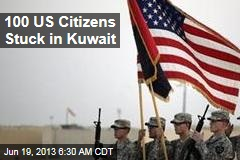 100 US Citizens Stuck in Kuwait