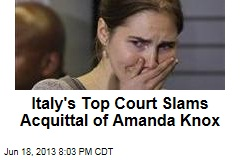 Italy's Top Court Slams Acquittal of Amanda Knox