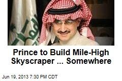 Prince to Build Mile-High Skyscraper ... Somewhere