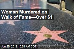 Woman Murdered on Walk of Fame—Over $1