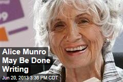 Alice Munro May Be Done Writing