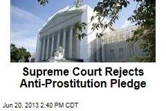 Supreme Court Rejects Anti-Prostitution Pledge