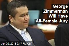 George Zimmerman Will Have All-Female Jury