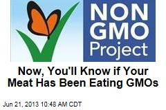 Now, You'll Know if Your Meat Has Been Eating GMOs