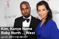 Kim, Kanye Name Baby North ... West