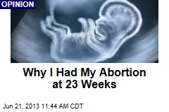 Why I Had My Abortion at 23 Weeks