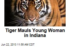 Tiger Mauls Young Woman in Indiana