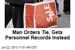 Man Orders Tie, Gets Personnel Records Instead