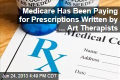 Medicare Has Been Paying for Prescriptions Written by ... Art Therapists