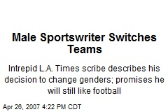 Male Sportswriter Switches Teams
