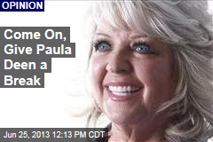 Come On, Give Paula Deen a Break