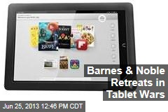 Barnes & Noble Retreats in Tablet Wars