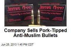 Company Sells Pork-Tipped Anti-Muslim Bullets
