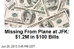 Missing From Plane at JFK: $1.2M in $100 Bills