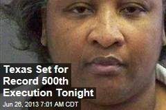 Texas Set for Record 500th Execution Tonight