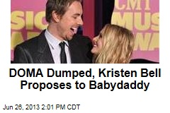 DOMA Dumped, Kristen Bell Proposes to Babydaddy