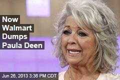 Now Walmart Dumps Paula Deen