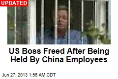 Deal Near to Free US Boss Held by China Employees