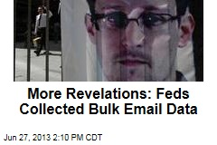 More Revelations: Feds Collected Bulk Email Data
