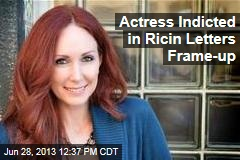 Actress Indicted in Ricin Letters Frame-up