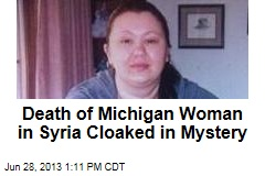 Death of Michigan Woman in Syria Cloaked in Mystery