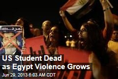 US Student Dead as Egypt Violence Grows