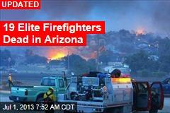 19 Firefighters Dead in Arizona