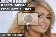 8 Stars Banned From Hotels, Bars...