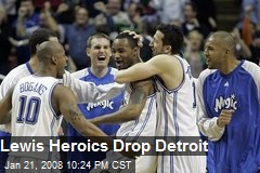 Lewis Heroics Drop Detroit