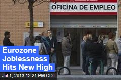 Eurozone Joblessness Hits New High