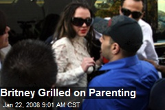 Britney Grilled on Parenting
