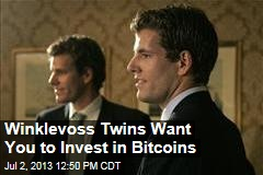 Winklevoss Twins Want You to Invest in Bitcoins