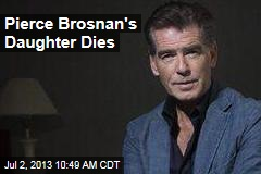 Pierce Brosnan's Daughter Dies