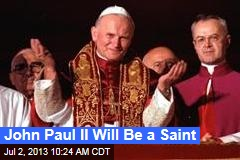 John Paul II Will Be a Saint